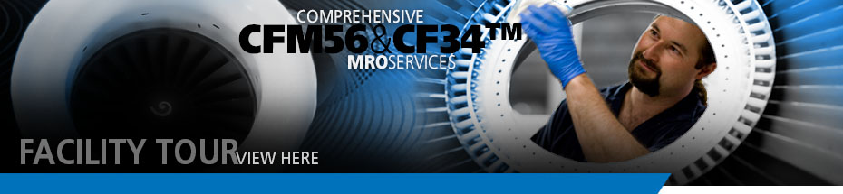 View our CFM56/CF34 Facility Tour!
